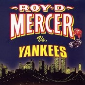 Roy D. Mercer Vs. Yankees Songs