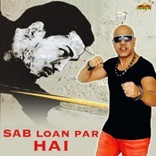 Sab Loan Par Hai Song