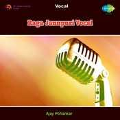 Raga Jaunpuri Vocal Songs