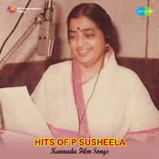 Hits Of P Susheela (kannada Film Compilation) Songs