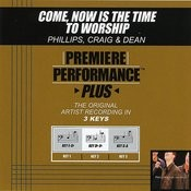 Come, Now Is The Time To Worship (Premiere Performance Plus Track) Songs