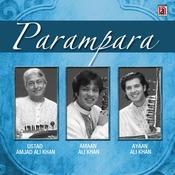 Parampara – Ustad Amjad Ali Khan, Aman & Ayan Ali Khan Songs