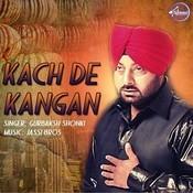 Kach De Kangan Song