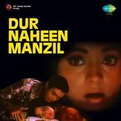 Dur Naheen Manzil Songs
