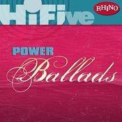 Rhino Hi-Five: Power Ballads Songs