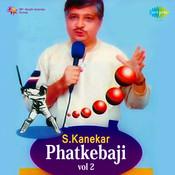 S Kanekar Phatkebaji 2 Songs