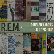 Complete Rarities - I.R.S. 1982-1987 Songs