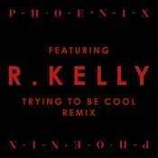 Trying To Be Cool feat. R Kelly (Remix Version) Songs