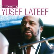 Introducing Yusef Lateef: The Atlantic Years Songs