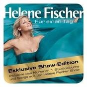 Für Einen Tag (Helene Fischer Show Edition) Songs