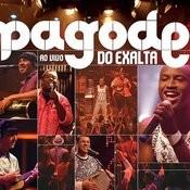 Pagode Do Exalta Ao Vivo Songs