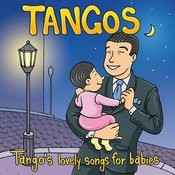 Tangos: Tango's Lovely Songs For Babies Songs
