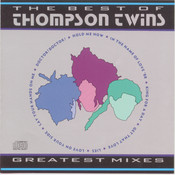 The Best of Thompson Twins  Greatest Mixes Songs