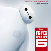 Big Hero 6 (Original Motion Picture Soundtrack) Songs