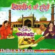 Delhi 6 Ke Roze Songs