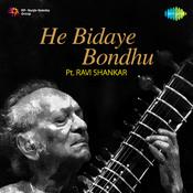 He Bidaye Bondhu - Pandit Ravi Shankar Songs