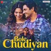 Bole Chudiyan Songs