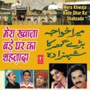 Mera Khwaja Bade Ghar Ka Shehzada Songs