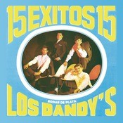 15 Exitos Con Los Dandys (Bodas de Plata) Songs