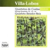 Villa-Lobos: String Quartets 12, 13 & 14 Songs