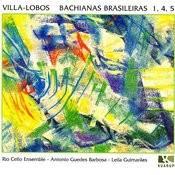 Villa-Lobos : Bachianas Brasileiras 1, 4, 5 Songs