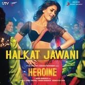 Halkat Jawani Songs