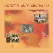 Las Estrellas Del Cha Cha Cha Songs