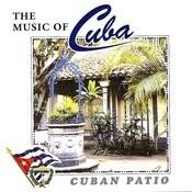 The Music Of Cuba: Cuban Patio Songs