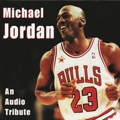 Michael Jordan - An Audio Tribute Songs