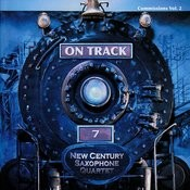 New Centruy Saxaphone Quartet - On Track - Copmmissions Vol. 2 Songs