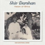 Shiv Darshan - Vision of Shiva Songs