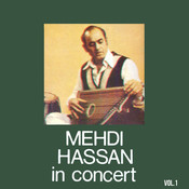 Mehdi Hassan In Concert Vol. 1 Songs