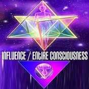 Influence / Entire Consciousness Songs