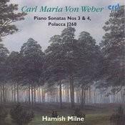 Carl Maria Von Weber: Pianos Sonatas Nos 3 & 4 / Polacca J268 Songs