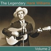 The Legendary Hank Williams, Vol. 2 Songs