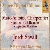 Marc-Antoine Charpentier: Canticum Ad Beatam Virginem Mariam Songs