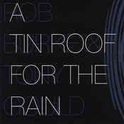 A Tin Roof For The Rain Songs