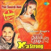 Pani Shaarab Mein Extra Strong A Patia Songs