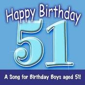 Happy Birthday (Hooray - 51 Today!) Song
