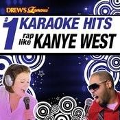 Drew's Famous # 1 Karaoke Hits: Rap Like Kanye West Songs
