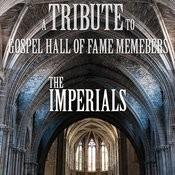 A Tribute To Gospel Hall Of Fame Memebrs The Imperials Songs