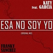 Yo No Soy Esa Feat Katy Garcia Songs