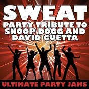Sweat (Party Tribute To Snoop Dogg & David Guetta) Songs
