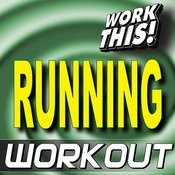 Work This! Running Workout Songs