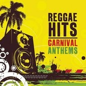 Reggae Hits - Carnival Anthems Songs