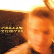 Fools And Thieves Songs