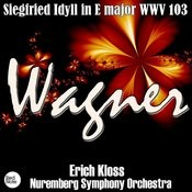 Wagner: Siegfried Idyll In E Major WWV 103 Songs