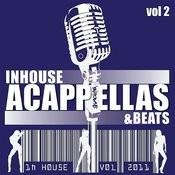 Inhouse Acappella's + Beats (Volume 2) Songs