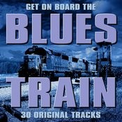 Get On Board The Blues Train Songs