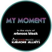 Rebecca Black - My Moment (Karaoke Audio Instrumental) Songs